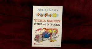 Vichia Maleev ở nhà và ở trường (Nikolay Nosov, Thụy Anh dịch, NXB Kim Đồng, 2015)
