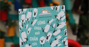 """Gọi phép màu hiện hữu, gọi yêu thương đong đầy (Đọc """"Công chúa nhỏ chăn cừu"""", Nguyễn Thị Kim Hoà, NXB Kim Đồng, 2016)"""