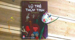 """Buổi đọc sách """"Lũ trẻ thuỷ tinh"""" (Kristina Ohlsson, Nguyên Hương dịch, NXB Kim Đồng, 2016)"""
