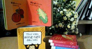 """Chọn sách gì cho những bé hơn 1 tháng tuổi (Đọc """"Thư viện song ngữ đầu tiên"""" (cho bé 0-3 tuổi), Nhã Nam & NXB Hội nhà văn, 2016)"""