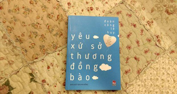 """Yêu và Thương…  ( Đọc """"Yêu xứ sở, thương đồng bào"""", Đoàn Công Lê Huy, NXB Kim Đồng, 2016)"""