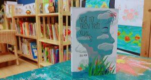 """Một thế giới nhẹ nhõm (Đọc """"Ngã từ trên trời xuống"""", Du An, NXB Kim Đồng, 2018)"""