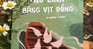 """Câu chuyện từ những cánh đồng ( Đọc """"Thủ lĩnh băng vịt đồng"""", Lê Quang Trạng, NXB Kim Đồng, 2018)"""