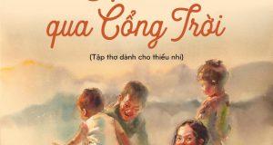 """Tuổi thơ hạnh phúc trong thế giới thơ Hoài Khánh (đọc """"Địu chữ qua Cổng Trời"""", Hoài Khánh, NXB Kim Đồng, 2019))"""