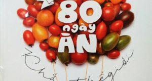 """Cuộc hành trình từ gian bếp nhỏ (Đọc """"80 ngày ăn khắp thế giới"""", Phan Anh, NXB Kim Đồng, 2017)"""