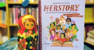 Herstory – Cuộc đời 50 người phụ nữ gây chấn động thế giới (Katherine Halligan, Sarah Walsh minh họa, Nhã Nam & NXB Thế giới, 2019)