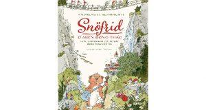 """Buổi đọc sách """"Snofrid ở miền đồng thảo – Câu chuyện giải cứu xứ bắc hoàn toàn khó tin"""" (Andreas H.Schmachtl, Nhã Nam & NXB Hội nhà văn, 2018)"""